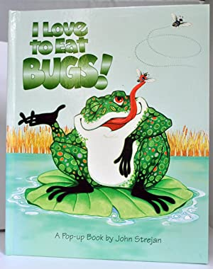 I Love to Eat Bugs. Pop-up Book: John Strejan