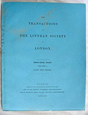 The Transactions of the Linnean Society of London. 2nd Ser. Bot. Vol I, pt 3