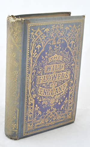 The Wild Flowers of England or Favourite Field Flowers Popularly Described