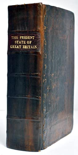 The Present State of Great Britain and Ireland: in Three Parts . Containing an Accurate and Impar...
