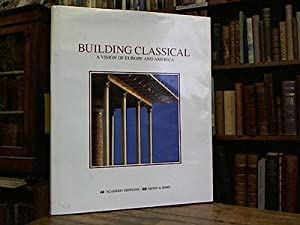 Building Classical - a Vision of Europe: Economakis, Richard (ed.)