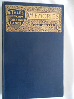 Tales From Foreign Lands - Memories, A: Max Muller