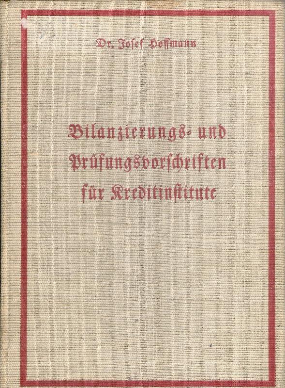 Bilanzierungs- und Prüfungsvorschriften für Kreditinstitute.: Hoffmann, Josef