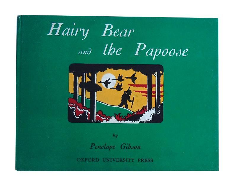 Hairy Bear and the Papoose.: Gibson, Penelope