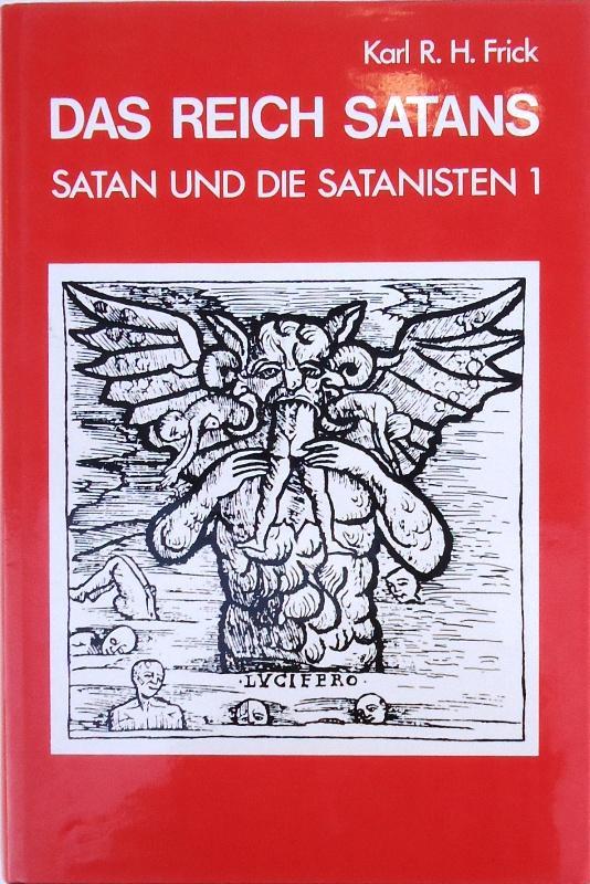 Das Reich Satans. Luzifer/Satan/Teufel und die Mond-: Frick, Karl R.