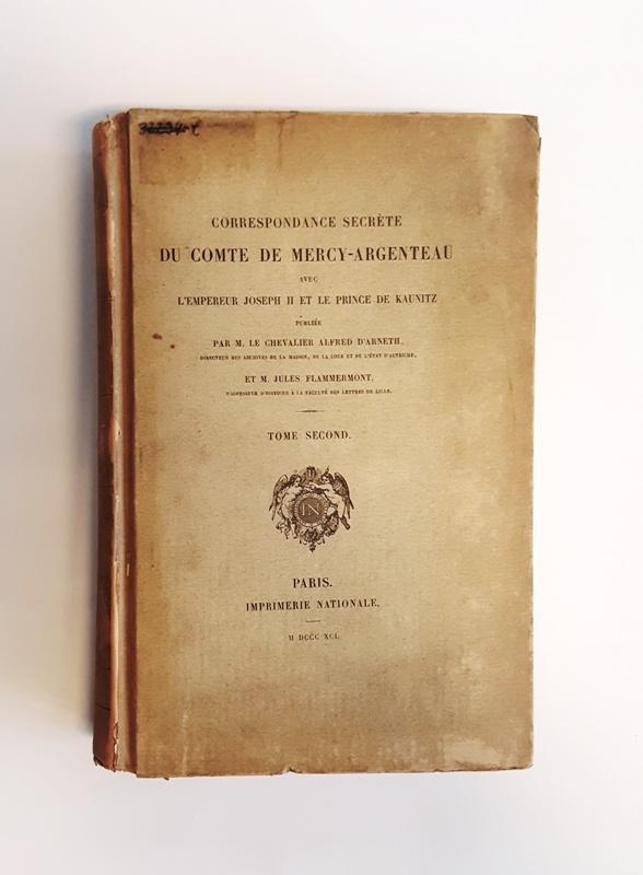 Correspondance secrete du Comte de Mercy-Argenteau avec l'empereur Joseph II. et le Prince de Kaunitz. Tome 2 (de 2).