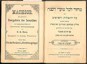 Die sämmtlichen Festgebete der Israeliten mit bestgeordnetem: Machsor