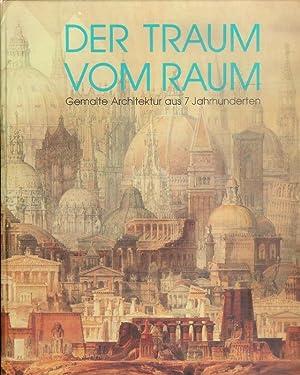 Der Traum vom Raum. Gemalte Architektur aus: Albrecht Dürer Gesellschaft