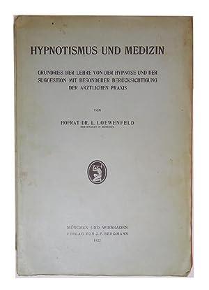 Hypnotismus und Medizin. Grundriss der Lehre von: Loewenfeld, Leopold