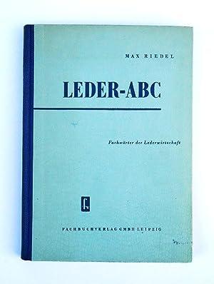Leder-ABC. Fachwörter der Lederwirtschaft. 2. Auflage.: Riedel, Max