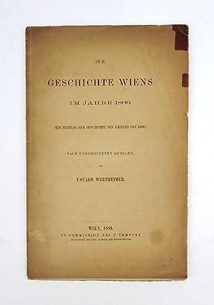 Zur Geschichte Wiens im Jahre 1809. (Ein: Wertheimer, Eduard