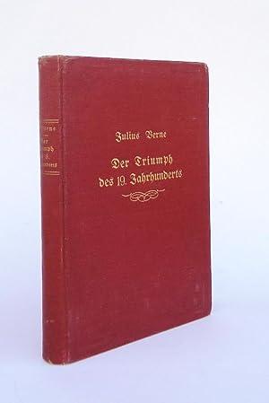 Der Triumph des 19. Jahrhunderts.: Verne, Jules