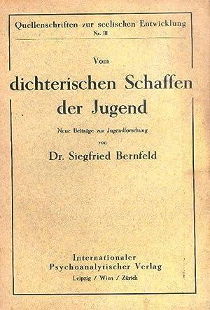 Vom dichterischen Schaffen der Jugend. Neue Beiträge zur Jugendforschung.: Bernfeld, Siegfried