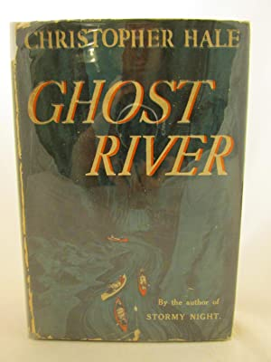 Ghost River: Christopher Hale