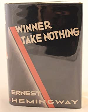 Winner Take Nothing: Ernest Hemingway