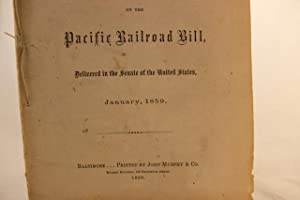 Speech of the Hon. Jefferson Davis, of Mississippi, on the Pacific Railroad Bill, Delivered in the ...