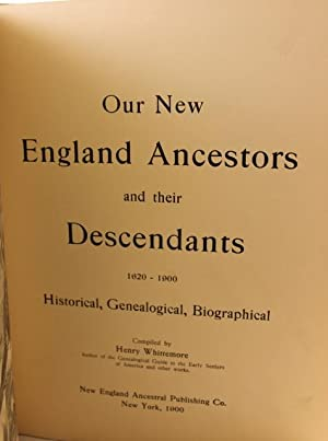 Our New England Ancestors and Their Descendants 1620-1900: Henry Whittemore