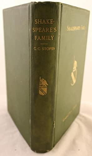 Shakespeare's Family, Being A Record of the Ancestors and Descendants of William Shakespeare. ...