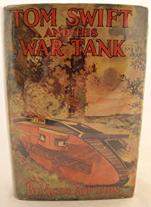 Tom Swift and His War Tank or Doing His Bit For Uncle Sam: Victor Appleton