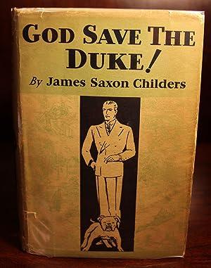 God Save the Duke!: James Saxon Childers