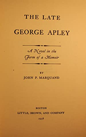The Late George Apley SIGNED: John P. Marquand