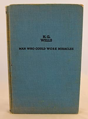 Man Who Could Work Miracles: H. G. Wells