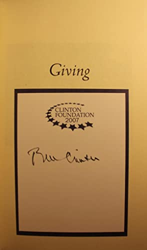 Giving, How Each of Us Can Change the World Signed: Bill Clinton