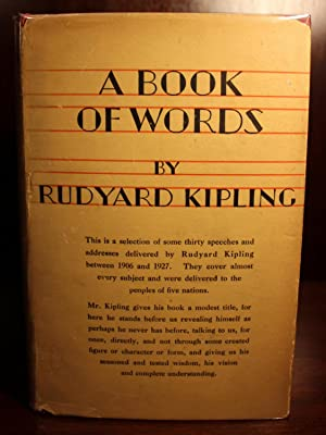 A Book of Words, Selections From Speeches and Addresses Delivered Between 1906 and 1927: Rudyard ...