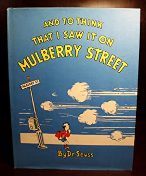And To Think I Saw it on Mulberry Street: Dr. Seuss, Theodore Geisel