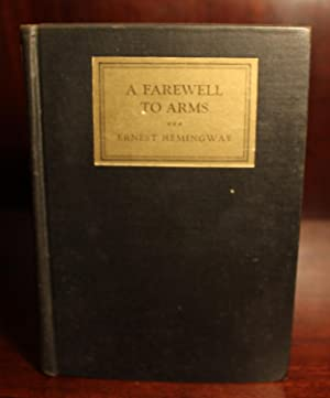A Farewell to Arms: Ernest Hemingway