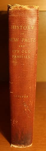 History of New Paltz New York and Its Old Families (from 1678 to 1820), Including the Huguenot ...