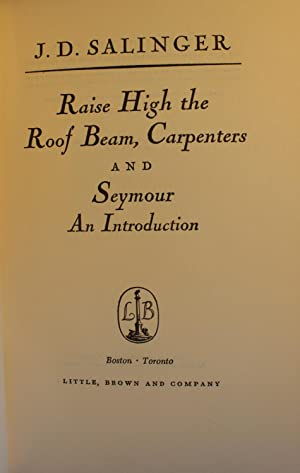 Raise High the Roof Beam, Carpenters and Seymour, an Introduction: J. D. Salinger