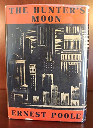 The Hunter's Moon: Ernest Poole