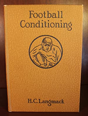 Football Conditioning, an Illustrated Hand Book for Coaches, Students and Players: Holger Christian...