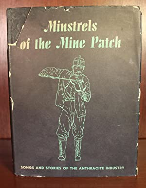 Minstrels of the Mine Patch, Songs and: George Korson