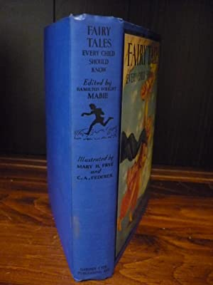 Fairy Tales Every Child Should Know: Hamilton Wright Mabie