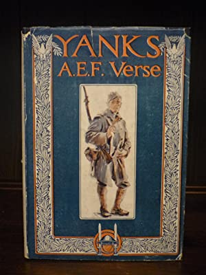 Yanks, A Collection of Poetry Written by Members of the American Expeditionary Forces, American ...