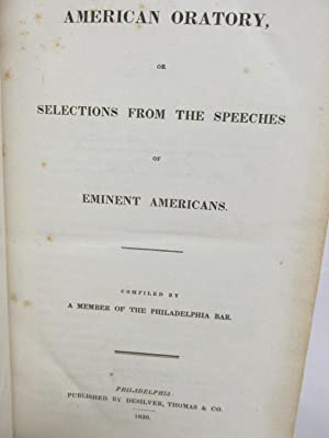 American Oratory or Selection From the Speeches of Eminent Americans: A Member of the Philadelphia ...