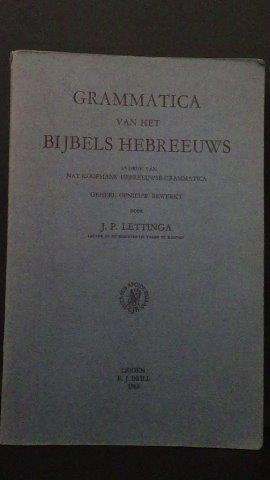 Grammatica van het bijbels Hebreeuws. Hulpboek bij: Lettinga, J.P. (Red.)