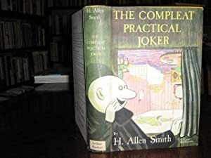THE COMPLEAT PRACTICAL JOKER: SMITH, H Allen