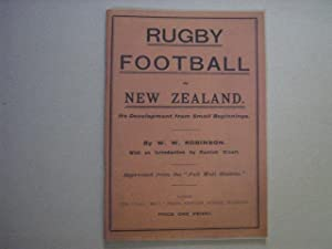 W.W. Robinson's RUGBY FOOTBALL IN NEW ZEALAND, Its Development from Small Beginnings (1905). With...