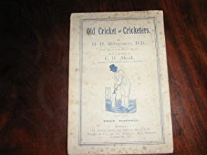 OLD CRICKET AND CRICKETERS. Preface by C W Alcock.: MONTGOMERY, H H (Henry Hutchinson), 1847-1932)