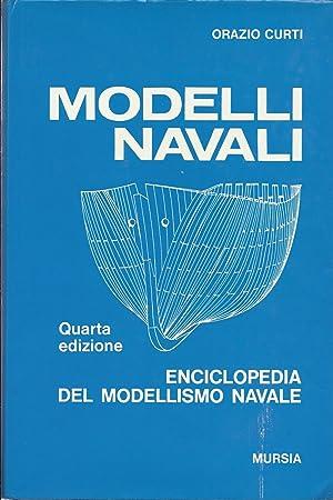 Modelli Navali: Enciclopdia del Modellismo Navale (Quarta: Orazio Curti