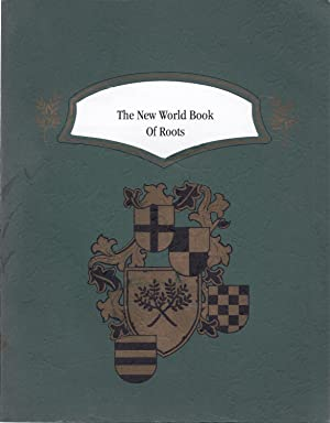 The New World Book of Roots: Halbert's Family Heritage