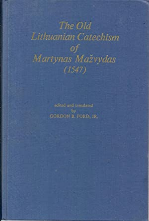 The old Lithuanian catechism of Martynas Mazvydas: Mazvydas, Martynas