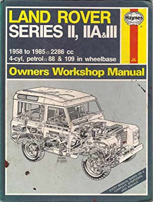 Land Rover Series 2, 2A and 3: Haynes, J. H.;