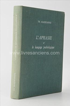L'aphasie et le langage pathologique: ALAJOUANINE, Théophile
