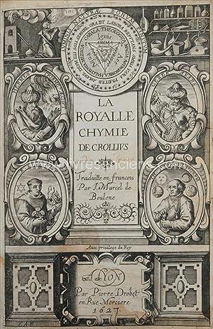 La royalle Chymie de Crollius, traduite en: CROLL, Oswald (Crollius)