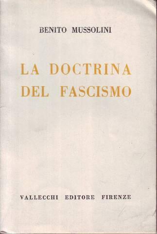LA DOCTRINA DEL FASCISMO.: MUSSOLINI, Benito