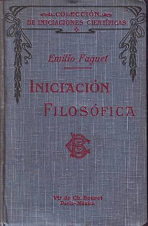 INICIACION FILOSOFICA.: FAGUET, Emilio